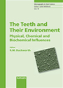 The Teeth and Their Environment - Physical, Chemical and Biochemical Influences